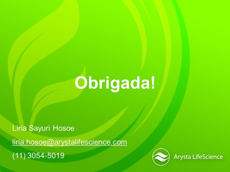 Obrigada! Liria Sayuri Hosoe liria.hosoe@arystalifescience.com