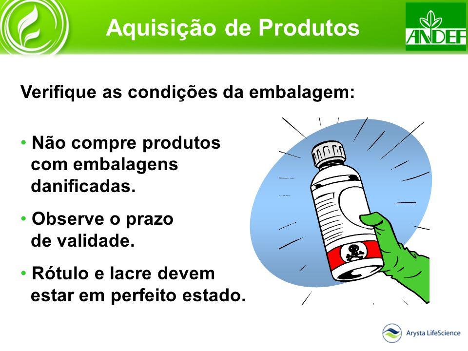 Aquisição de Produtos Verifique as condições da embalagem: