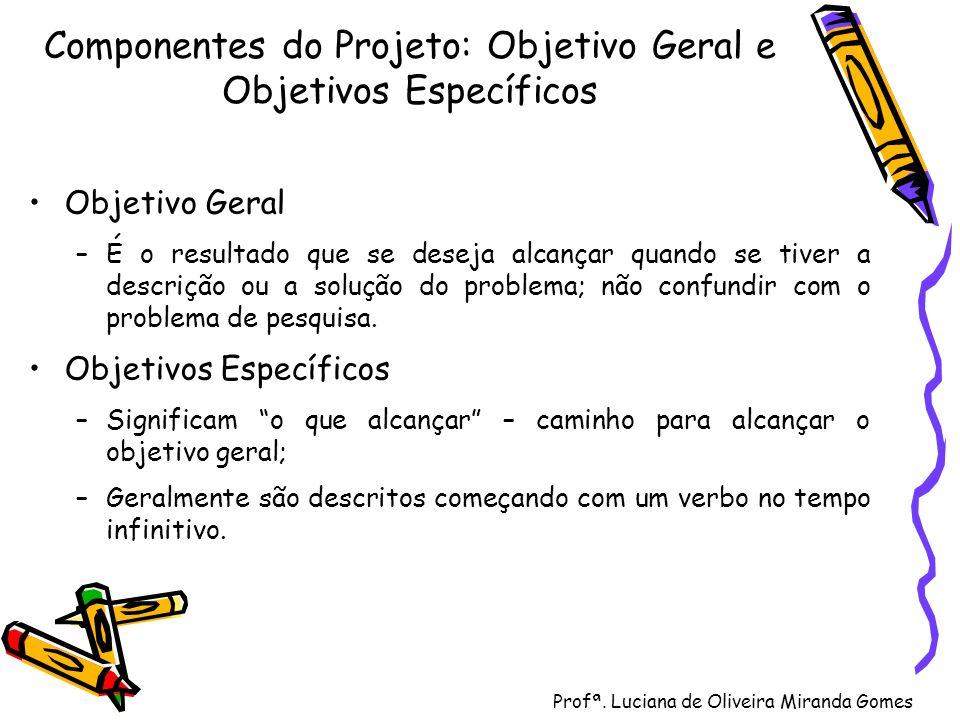 Componentes do Projeto: Objetivo Geral e Objetivos Específicos