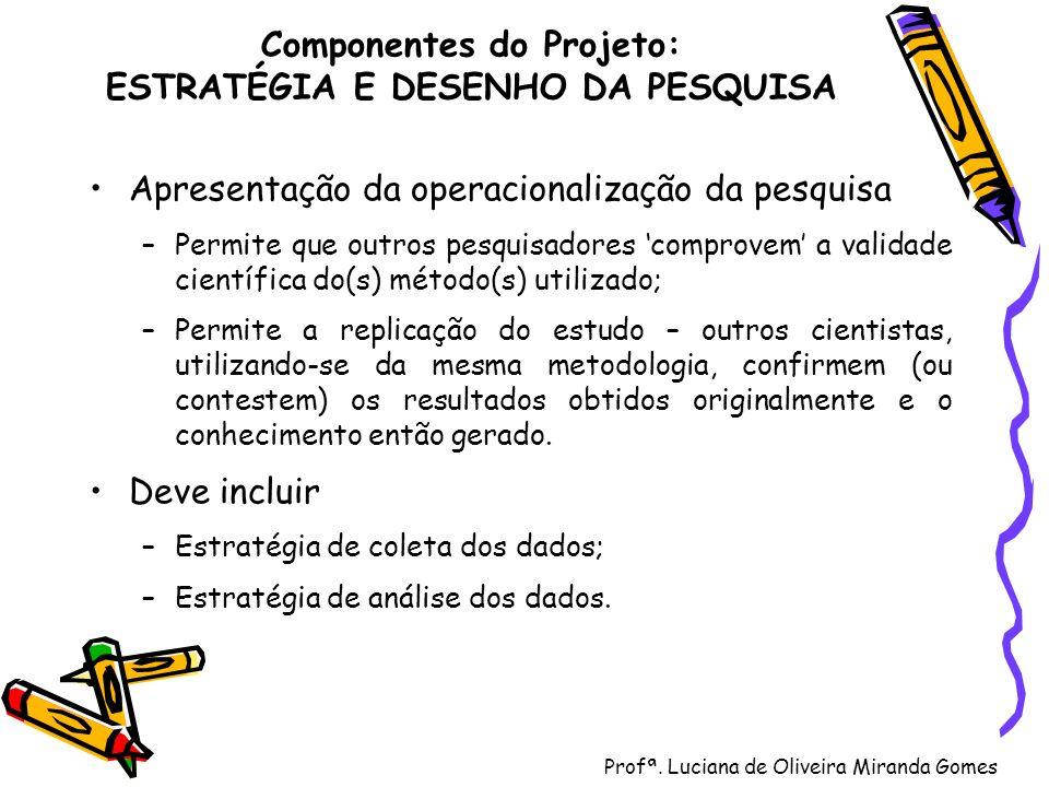 Componentes do Projeto: ESTRATÉGIA E DESENHO DA PESQUISA