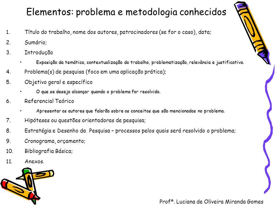 Elementos: problema e metodologia conhecidos