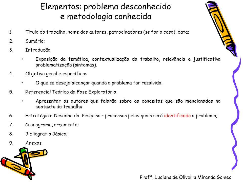 Elementos: problema desconhecido e metodologia conhecida