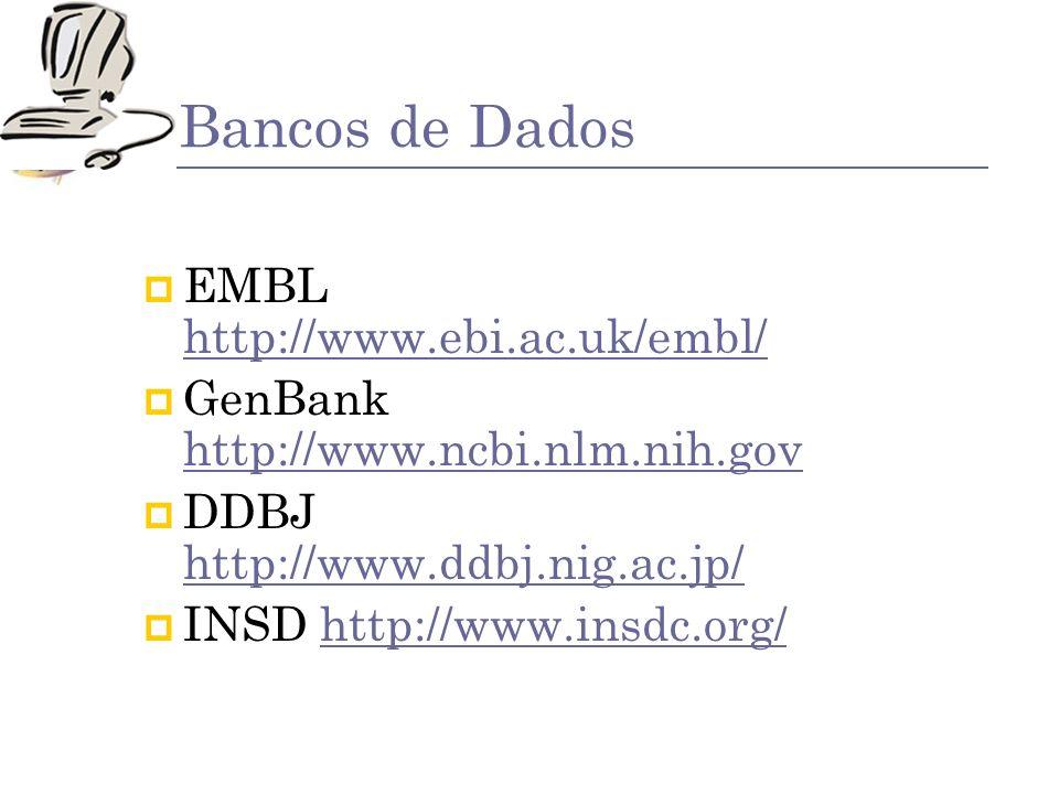Bancos de Dados EMBL http://www.ebi.ac.uk/embl/