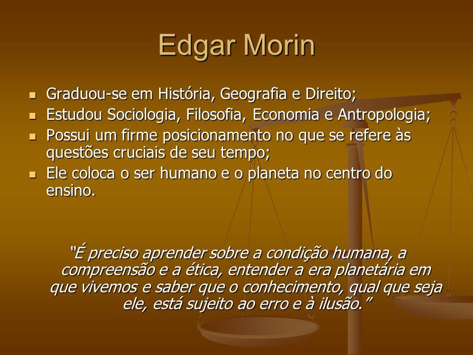Edgar Morin Graduou-se em História, Geografia e Direito;