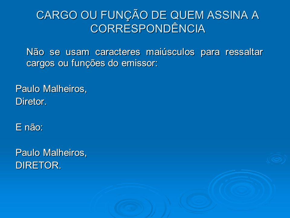 CARGO OU FUNÇÃO DE QUEM ASSINA A CORRESPONDÊNCIA