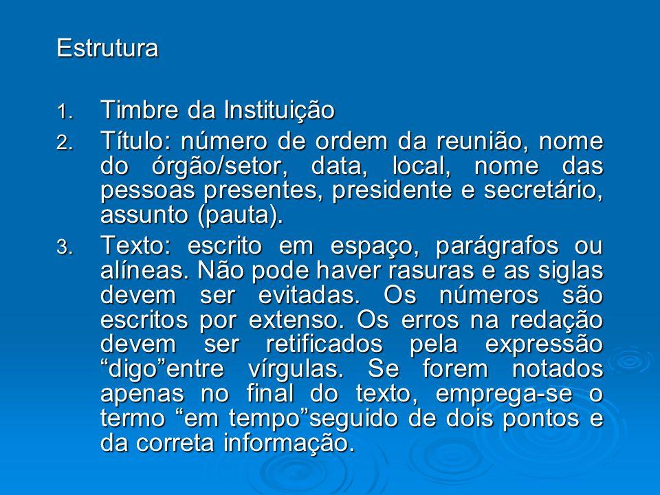 Estrutura Timbre da Instituição.