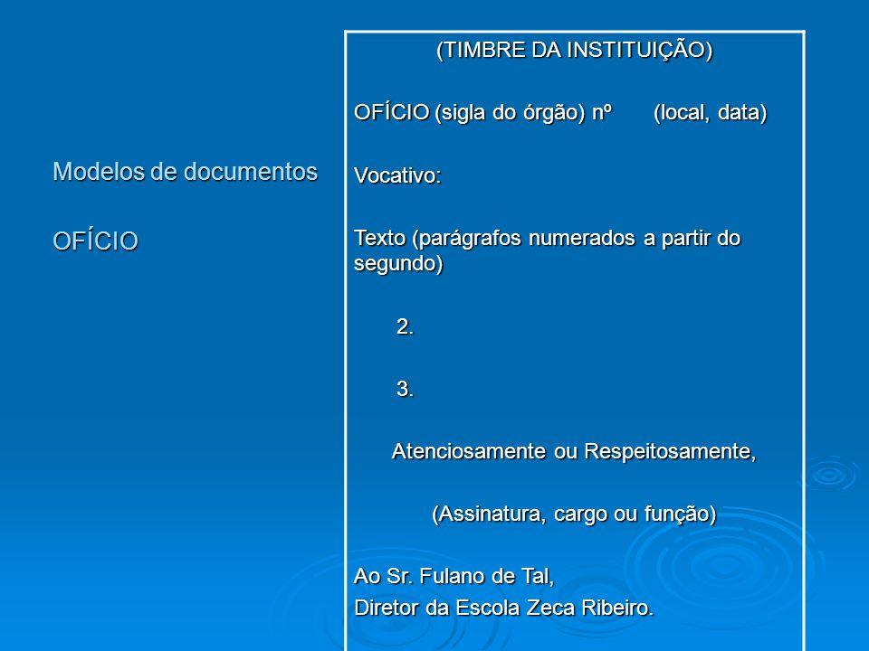 Modelos de documentos OFÍCIO (TIMBRE DA INSTITUIÇÃO)