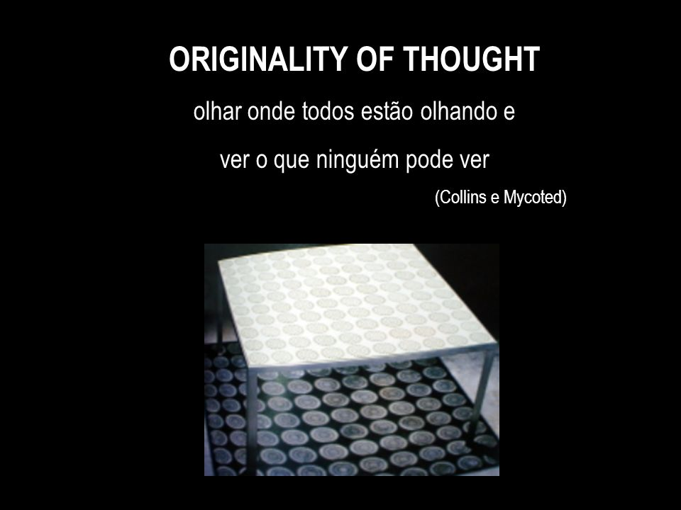 ORIGINALITY OF THOUGHT