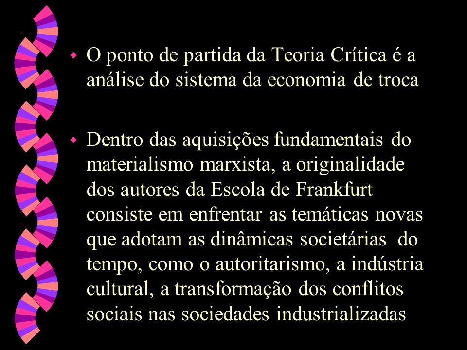O ponto de partida da Teoria Crítica é a análise do sistema da economia de troca