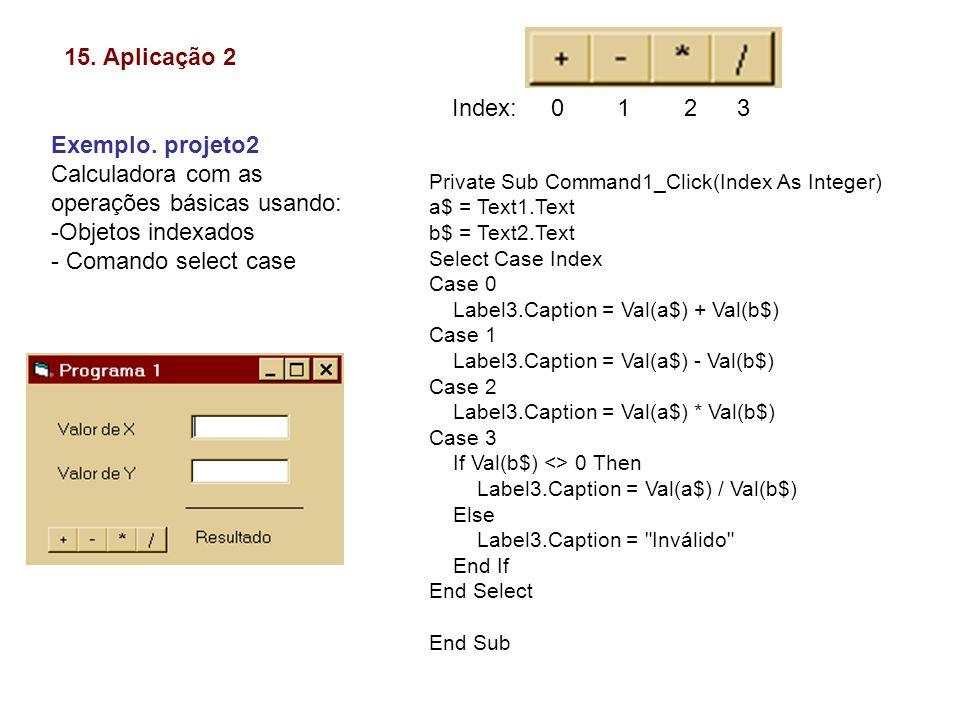 Calculadora com as operações básicas usando: Objetos indexados