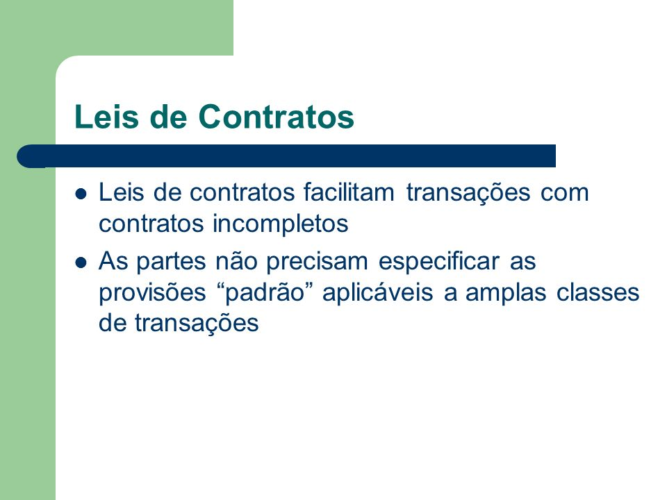 Leis de Contratos Leis de contratos facilitam transações com contratos incompletos.