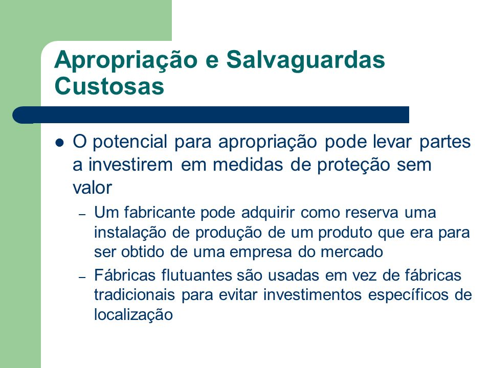 Apropriação e Salvaguardas Custosas