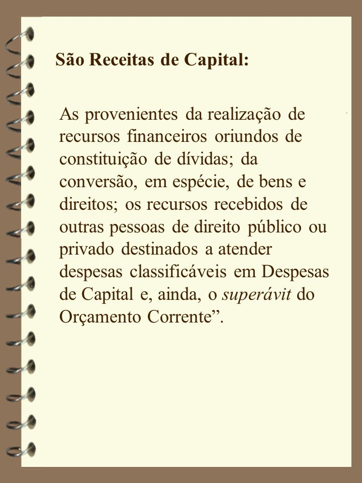 São Receitas de Capital: