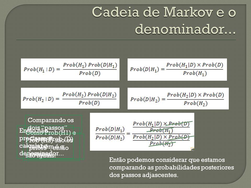 Cadeia de Markov e o denominador...