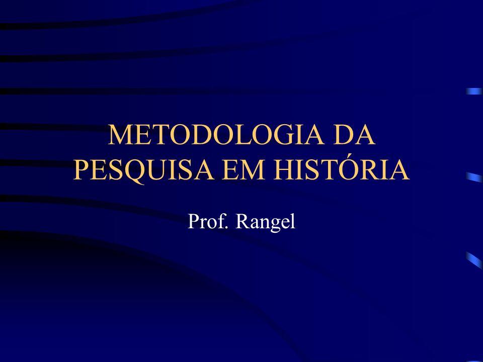 METODOLOGIA DA PESQUISA EM HISTÓRIA