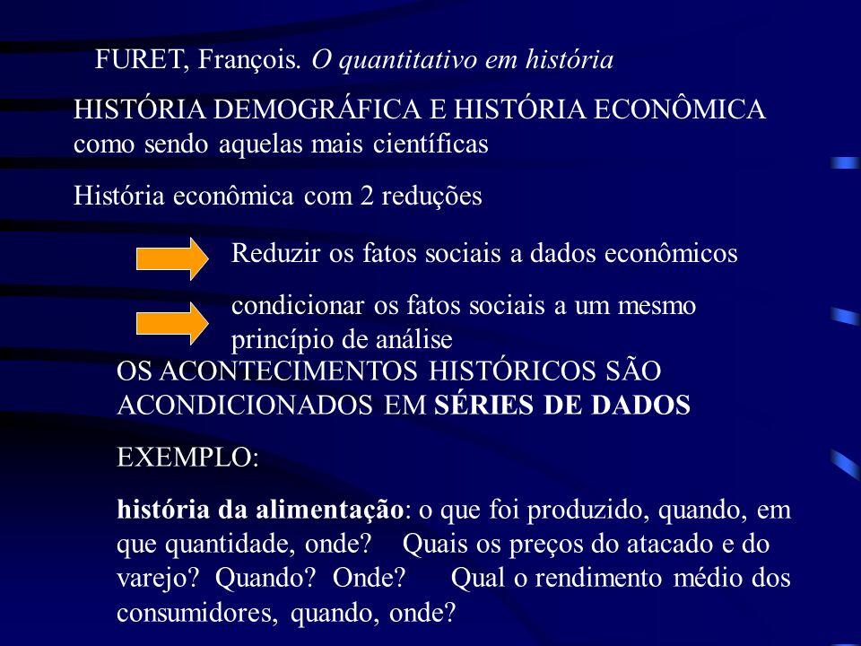FURET, François. O quantitativo em história