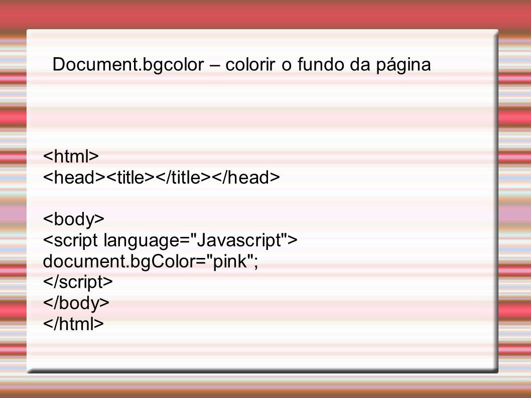 Document.bgcolor – colorir o fundo da página