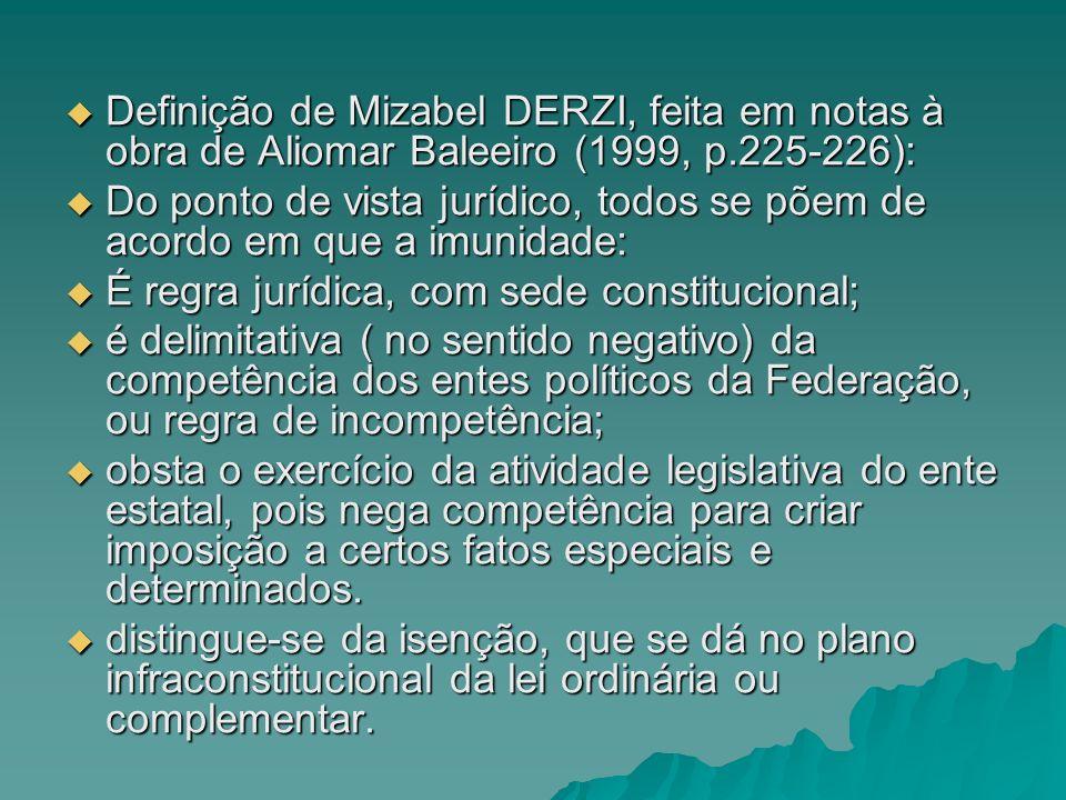 Definição de Mizabel DERZI, feita em notas à obra de Aliomar Baleeiro (1999, p.225-226):