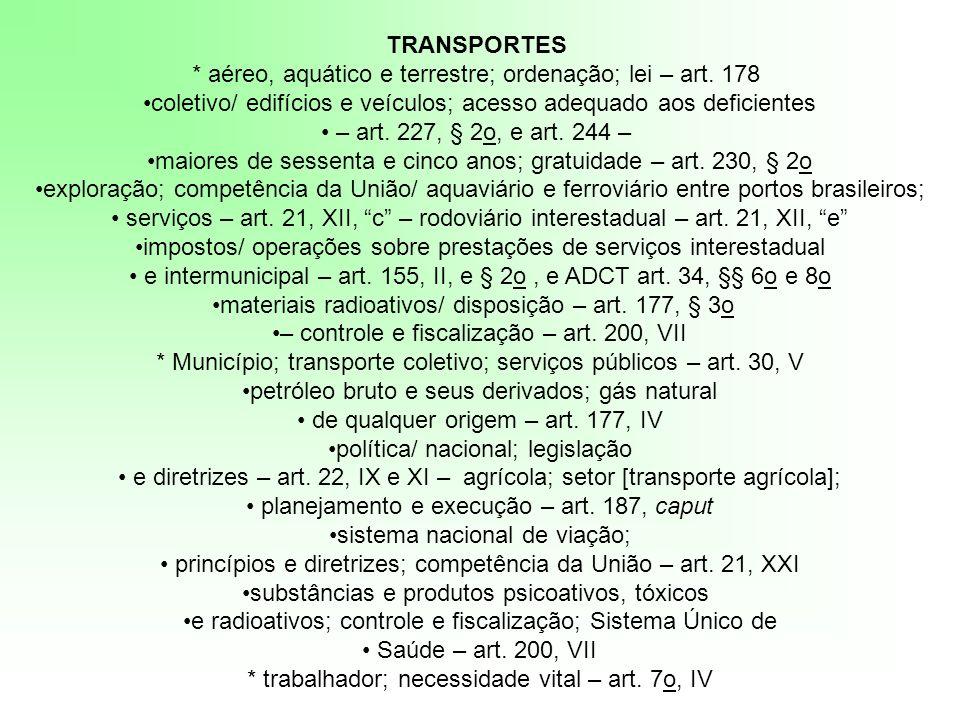 * aéreo, aquático e terrestre; ordenação; lei – art. 178