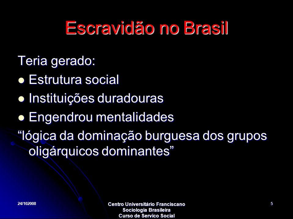 Escravidão no Brasil Teria gerado: Estrutura social