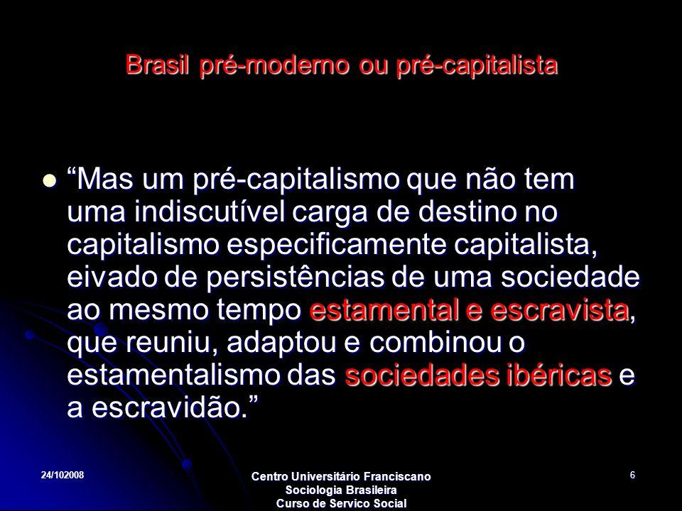 Brasil pré-moderno ou pré-capitalista