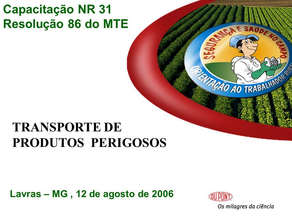 TRANSPORTE DE PRODUTOS PERIGOSOS Capacitação NR 31 Resolução 86 do MTE