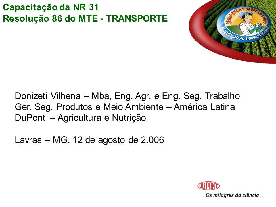 Capacitação da NR 31 Resolução 86 do MTE - TRANSPORTE. Donizeti Vilhena – Mba, Eng. Agr. e Eng. Seg. Trabalho.
