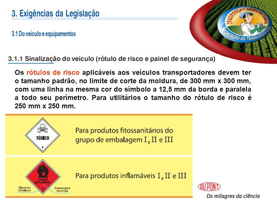 Os rótulos de risco aplicáveis aos veículos transportadores devem ter o tamanho padrão, no limite de corte da moldura, de 300 mm x 300 mm, com uma linha na mesma cor do símbolo a 12,5 mm da borda e paralela a todo seu perímetro.