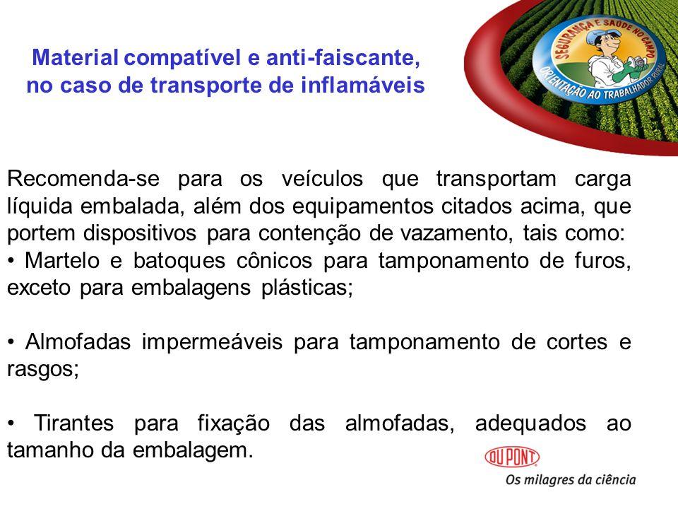 Material compatível e anti-faiscante, no caso de transporte de inflamáveis
