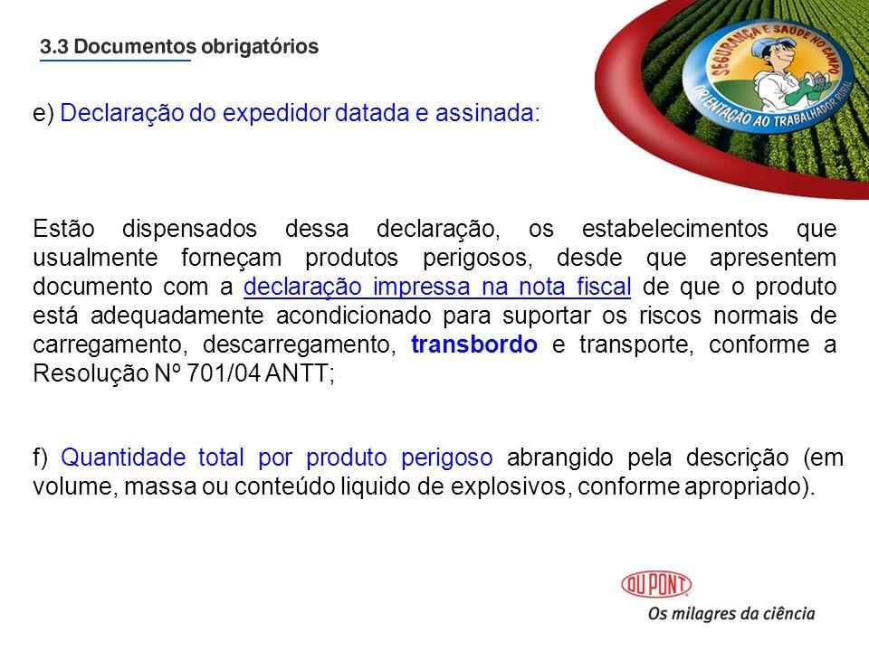 e) Declaração do expedidor datada e assinada: