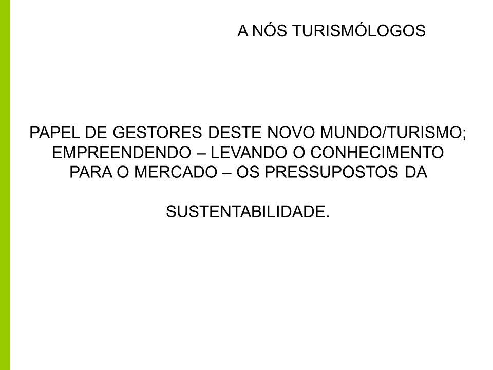 PAPEL DE GESTORES DESTE NOVO MUNDO/TURISMO;