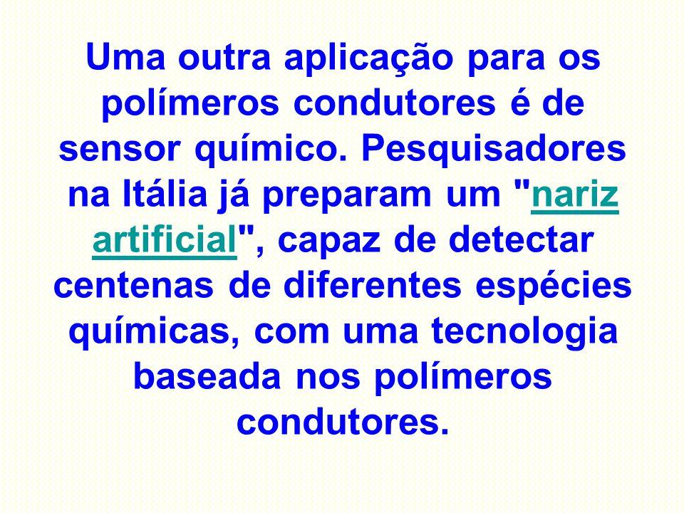 Uma outra aplicação para os polímeros condutores é de sensor químico