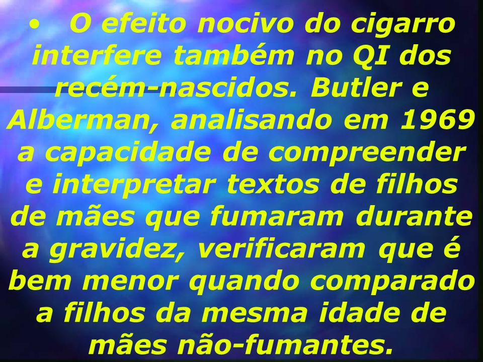 O efeito nocivo do cigarro interfere também no QI dos recém-nascidos