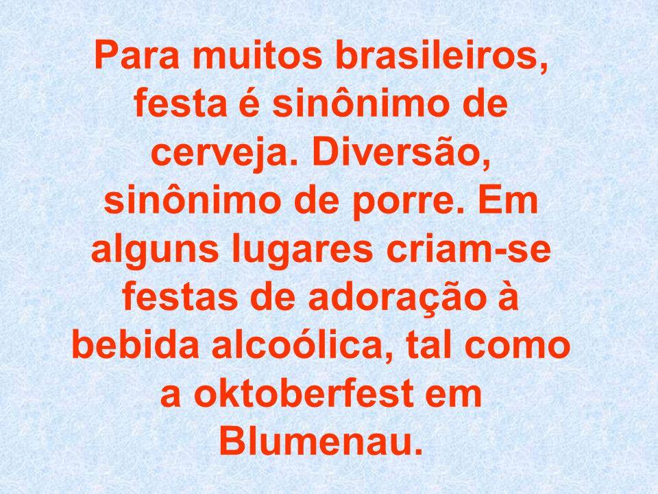 Para muitos brasileiros, festa é sinônimo de cerveja