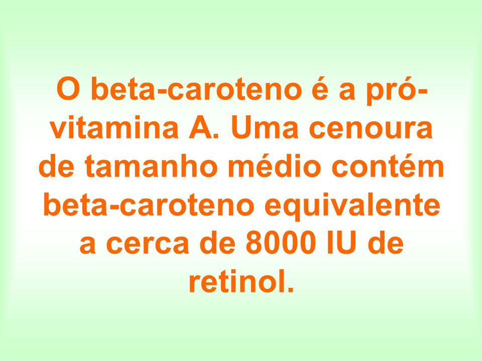 O beta-caroteno é a pró-vitamina A