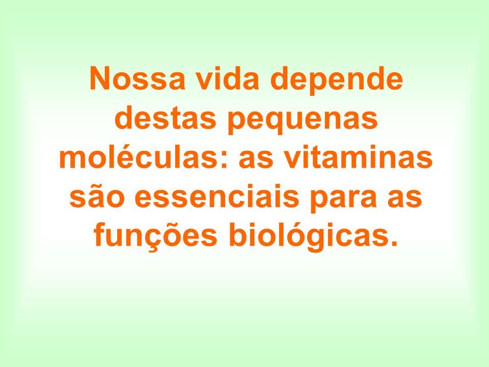 Nossa vida depende destas pequenas moléculas: as vitaminas são essenciais para as funções biológicas.
