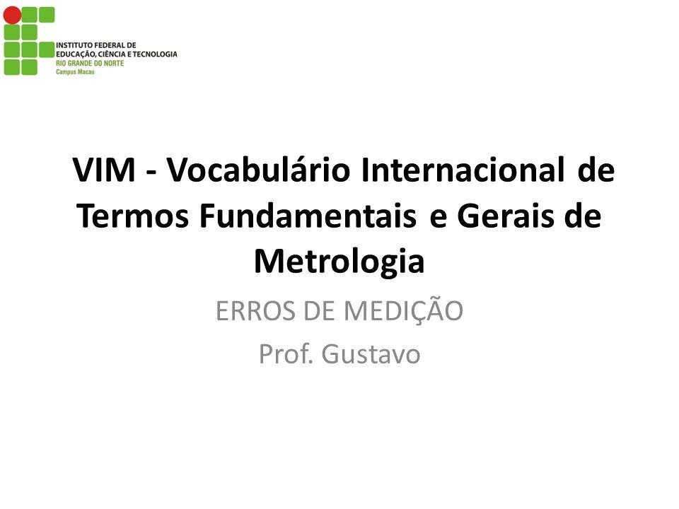 ERROS DE MEDIÇÃO Prof. Gustavo