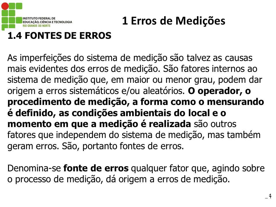 1 Erros de Medições 1.4 FONTES DE ERROS