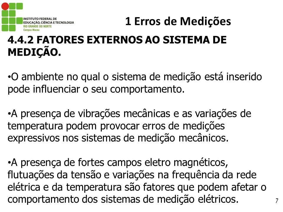 1 Erros de Medições 4.4.2 FATORES EXTERNOS AO SISTEMA DE MEDIÇÃO.