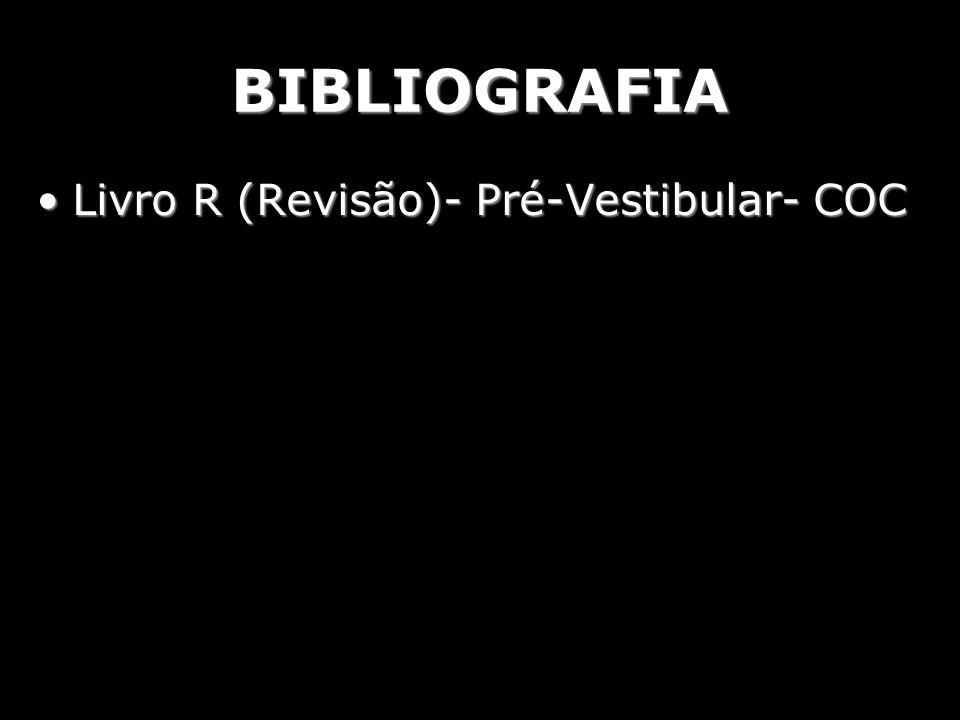 BIBLIOGRAFIA Livro R (Revisão)- Pré-Vestibular- COC