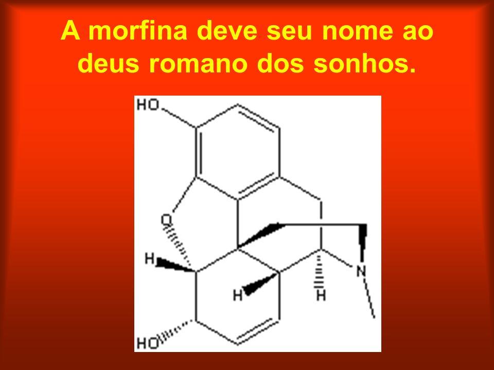 A morfina deve seu nome ao deus romano dos sonhos.