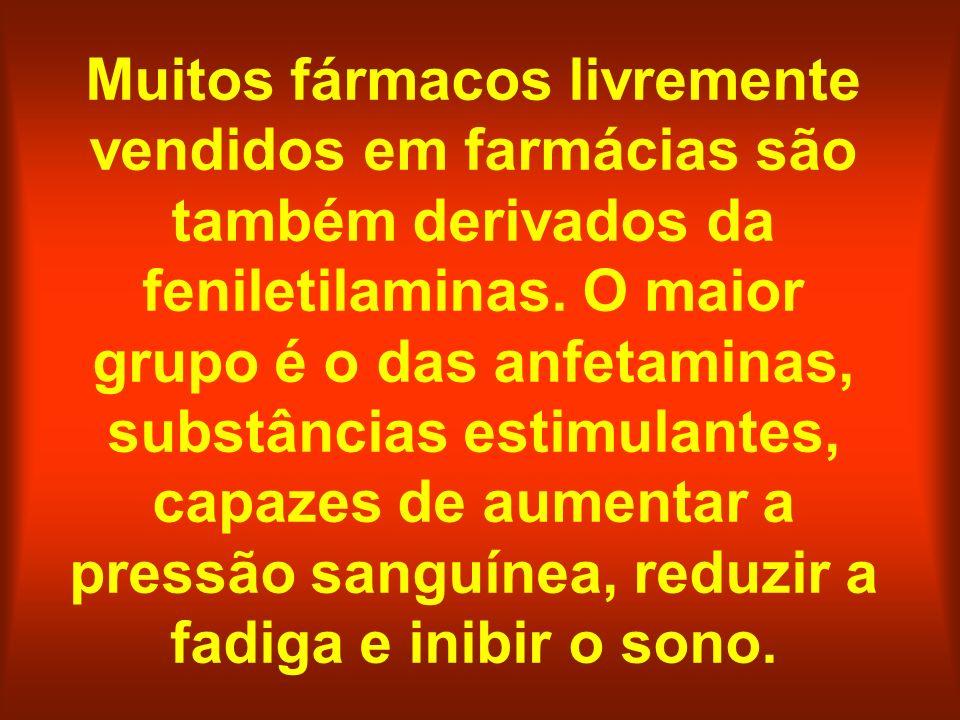 Muitos fármacos livremente vendidos em farmácias são também derivados da feniletilaminas.