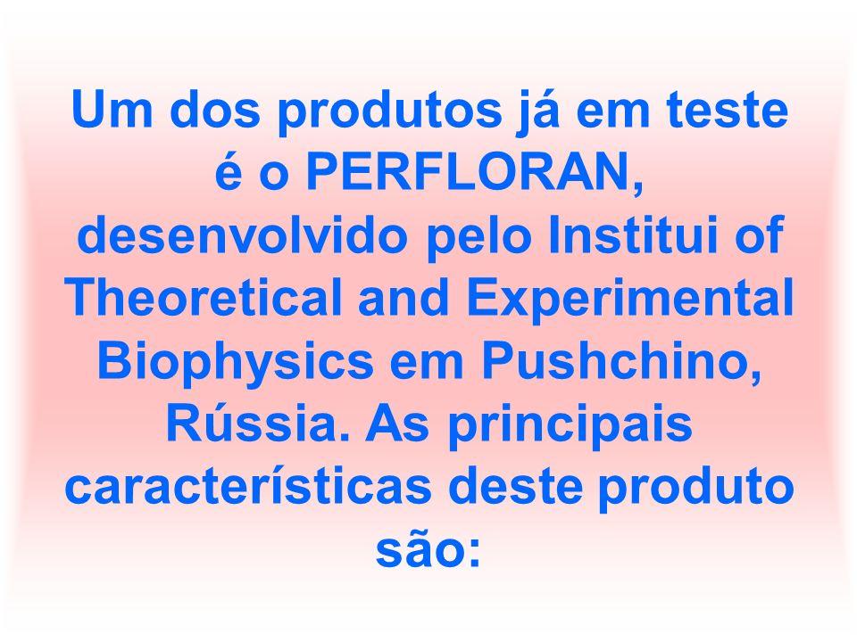 Um dos produtos já em teste é o PERFLORAN, desenvolvido pelo Institui of Theoretical and Experimental Biophysics em Pushchino, Rússia.