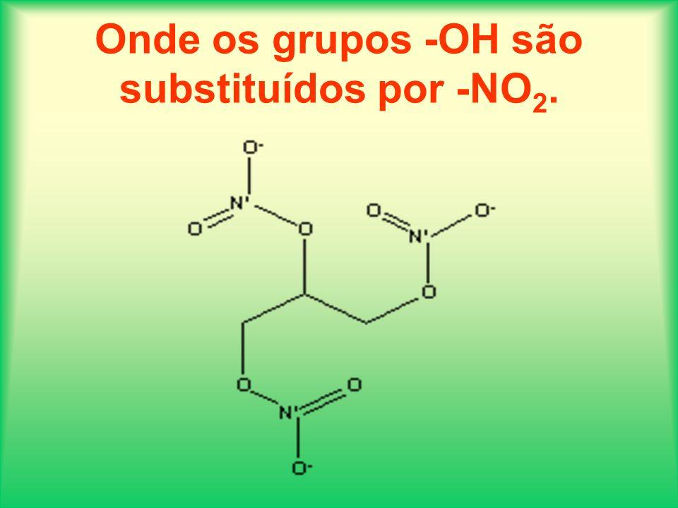 Onde os grupos -OH são substituídos por -NO2.