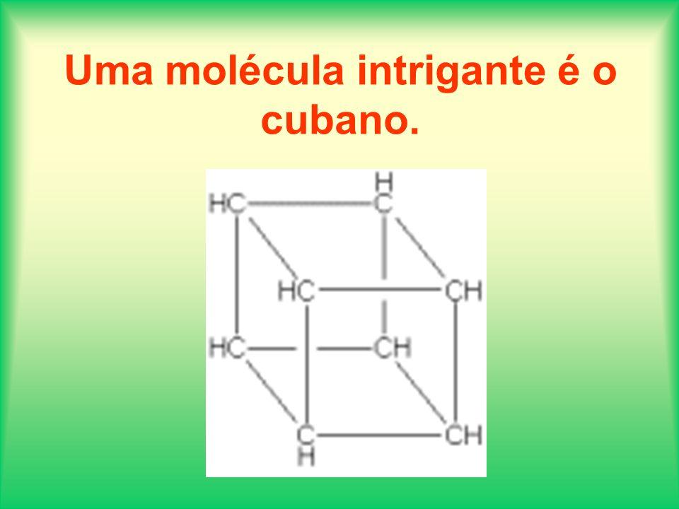 Uma molécula intrigante é o cubano.