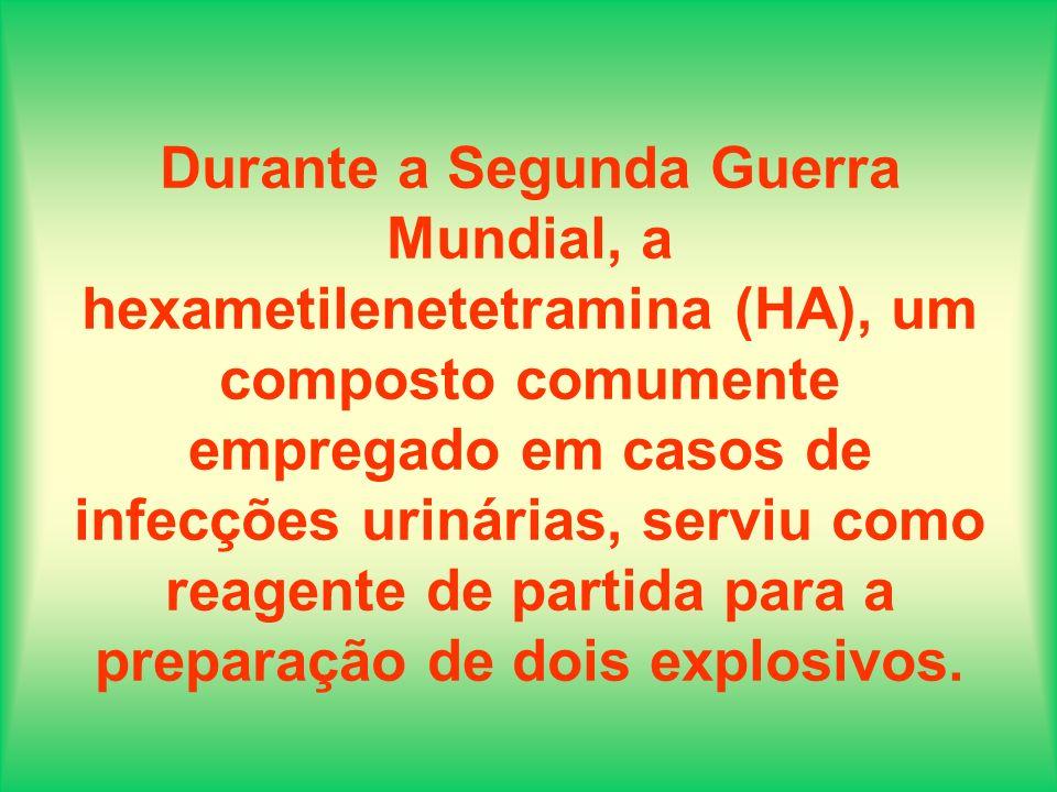 Durante a Segunda Guerra Mundial, a hexametilenetetramina (HA), um composto comumente empregado em casos de infecções urinárias, serviu como reagente de partida para a preparação de dois explosivos.
