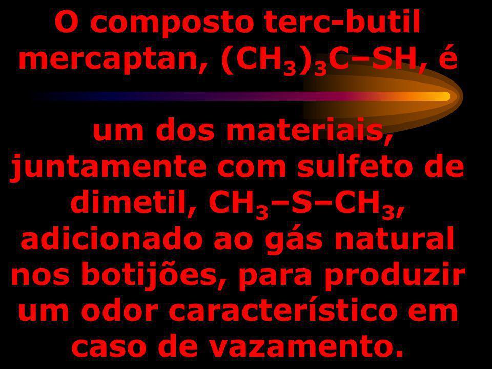 O composto terc-butil mercaptan, (CH3)3C–SH, é