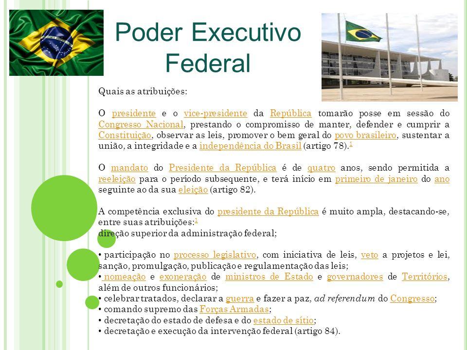Poder Executivo Federal Quais as atribuições: