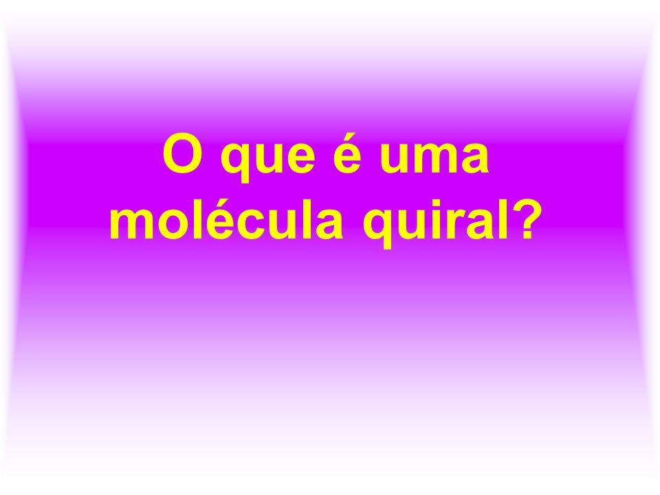 O que é uma molécula quiral