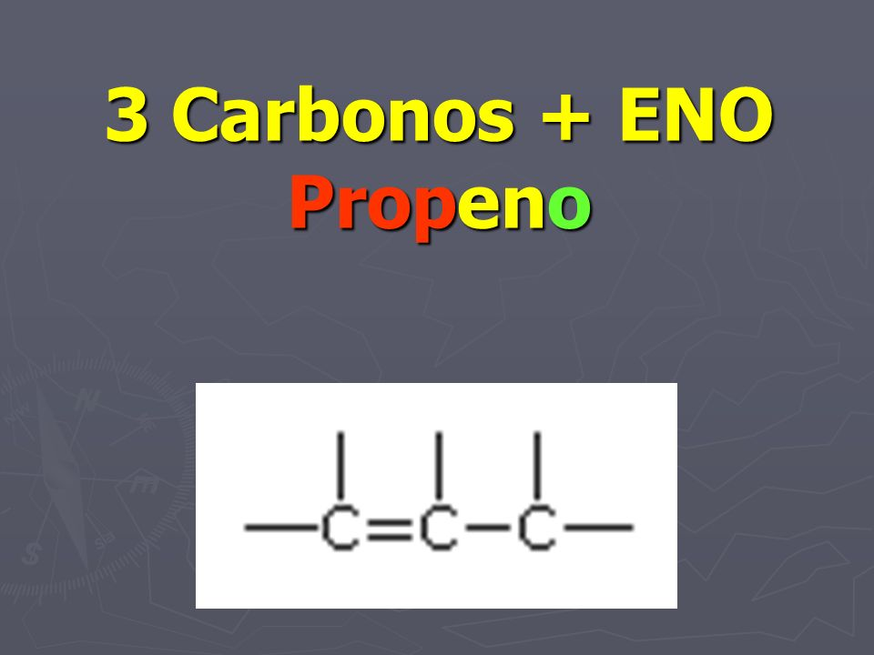 3 Carbonos + ENO Propeno